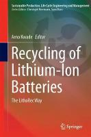 Recycling of Lithium-Ion Batteries The LithoRec Way by Arno Kwade