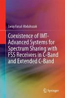 Coexistence of IMT-Advanced Systems for Spectrum Sharing with FSS Receivers in C-Band and Extended C-Band by Lway Faisal Abdulrazak