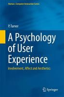 A Psychology of User Experience Involvement, Affect and Aesthetics by Phil Turner