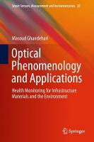 Optical Phenomenology and Applications Health Monitoring for Infrastructure Materials and the Environment by Masoud Ghandehari