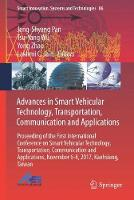 Advances in Smart Vehicular Technology, Transportation, Communication and Applications Proceedings of the First International Conference on Smart Vehicular Technology, Transportation, Communication an by Jeng-Shyang Pan