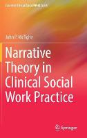Narrative Theory in Clinical Social Work Practice by John P. McTighe