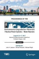 Proceedings of the 18th International Conference on Environmental Degradation of Materials in Nuclear Power Systems - Water Reactors by John H Jackson