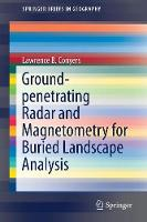 Ground-penetrating Radar and Magnetometry for Buried Landscape Analysis by Lawrence B. Conyers