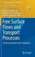 Free Surface Flows and Transport Processes 36th International School of Hydraulics by Monika B. Kalinowska