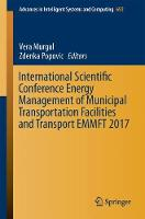 International Scientific Conference Energy Management of Municipal Transportation Facilities and Transport EMMFT 2017 by Vera Murgul