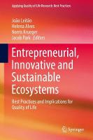 Entrepreneurial, Innovative and Sustainable Ecosystems Best Practices and Implications for Quality of Life by Joao Leitao
