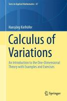 Calculus of Variations An Introduction to the One-Dimensional Theory with Examples and Exercises by Hansjorg Kielhofer