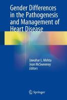 Gender Differences in the Pathogenesis and Management of Heart Disease by Jawahar L. Mehta