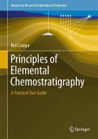 Principles of Elemental Chemostratigraphy A Practical User Guide by Neil Craigie