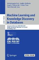 Machine Learning and Knowledge Discovery in Databases European Conference, ECML PKDD 2017, Skopje, Macedonia, September 18-22, 2017, Proceedings, Part I by Michelangelo Ceci