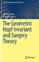 The Geometric Hopf Invariant and Surgery Theory by Michael Crabb, Andrew Ranicki