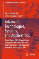 Advanced Technologies, Systems, and Applications II Proceedings of the International Symposium on Innovative and Interdisciplinary Applications of Advanced Technologies (IAT) by Mirsad (University of North Carolina at Charlotte, USA) Hadzikadic