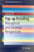 Pop-up Retailing Managerial and Strategic Perspectives by Gary Warnaby, Charlotte Shi