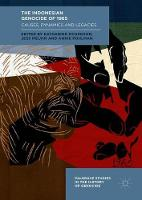 The Indonesian Genocide of 1965 Causes, Dynamics and Legacies by Katharine McGregor