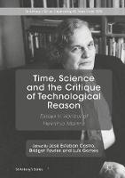 Time, Science and the Critique of Technological Reason Essays in Honour of Herminio Martins by Jose Esteban Castro