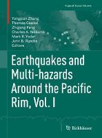 Earthquakes and Multi-hazards Around the Pacific Rim, Vol. I by Yongxian Zhang