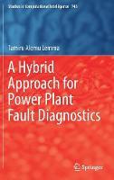 A Hybrid Approach for Power Plant Fault Diagnostics by Tamiru Alemu Lemma