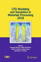 CFD Modeling and Simulation in Materials Processing 2018 by Laurentiu Nastac