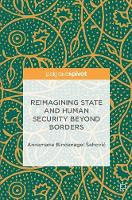 Reimagining State and Human Security Beyond Borders by Annamarie Bindenagel Sehovic