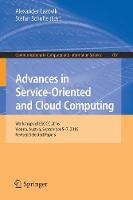 Advances in Service-Oriented and Cloud Computing Workshops of ESOCC 2016, Vienna, Austria, September 5-7, 2016, Revised Selected Papers by Alexander Lazovik