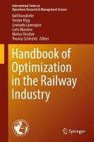 Handbook of Optimization in the Railway Industry by Ralf Borndoerfer
