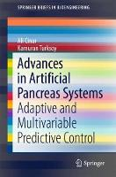Advances in Artificial Pancreas Systems Adaptive and Multivariable Predictive Control by Ali Cinar, Kamuran Turksoy