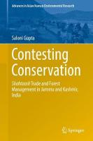 Contesting Conservation Shahtoosh Trade and Forest Management in Jammu and Kashmir, India by Saloni Gupta
