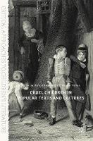 Cruel Children in Popular Texts and Cultures by Monica Flegel