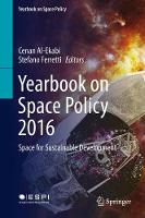 Yearbook on Space Policy 2016 Space for Sustainable Development by Cenan Al-Ekabi