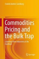 Commodities Pricing and the Bulk Trap Learnings from Industries at the Forefront by Fredrik Andren-Sandberg