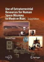 Use of Extraterrestrial Resources for Human Space Missions to Moon or Mars by Donald Rapp