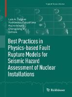 Best Practices in Physics-based Fault Rupture Models for Seismic Hazard Assessment of Nuclear Installations by Luis A. Dalguer