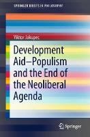Development Aid-Populism and the End of the Neoliberal Agenda by Viktor Jakupec