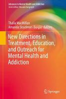 New Directions in Treatment, Education, and Outreach for Mental Health and Addiction by Thalia MacMillan
