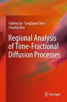 Regional Analysis of Time-Fractional Diffusion Processes by Fudong Ge, YangQuan Chen, Chunhai Kou