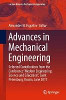 Advances in Mechanical Engineering Selected Contributions from the Conference Modern Engineering: Science and Education , Saint Petersburg, Russia, June 2017 by Alexander N. Evgrafov