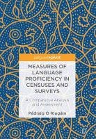 Measures of Language Proficiency in Censuses and Surveys A Comparative Analysis and Assessment by Padraig O Riagain