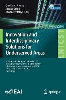 Innovation and Interdisciplinary Solutions for Underserved Areas First International Conference, InterSol 2017 and Sixth Collogue National sur la Recherche en Informatique et ses Applications, CNRIA 2 by Cheikh M. F. Kebe