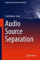 Audio Source Separation by Shoji Makino