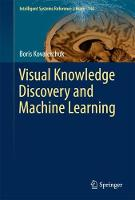 Visual Knowledge Discovery and Machine Learning by Boris Kovalerchuk