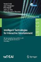 Intelligent Technologies for Interactive Entertainment 9th International Conference, INTETAIN 2017, Funchal, Portugal, June 20-22, 2017, Proceedings by Yoram Chisik