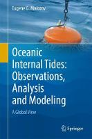 Oceanic Internal Tides: Observations, Analysis and Modeling A Global View by Eugene G. Morozov