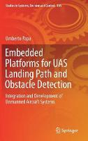 Embedded Platforms for UAS Landing Path and Obstacle Detection Integration and Development of Unmanned Aircraft Systems by Umberto Papa