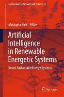 Artificial Intelligence in Renewable Energetic Systems Smart Sustainable Energy Systems by Mustapha Hatti