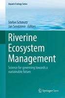 Riverine Ecosystem Management Science for Governing Towards a Sustainable Future by Stefan Schmutz