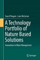 A Technology Portfolio of Nature Based Solutions Innovations in Water Management by Sean O'Hogain, Liam McCarton