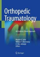 Orthopedic Traumatology An Evidence-Based Approach by Manish K. Sethi