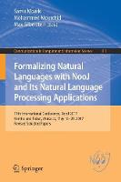 Formalizing Natural Languages with NooJ and Its Natural Language Processing Applications 11th International Conference, NooJ 2017, Kenitra and Rabat, Morocco, May 18-20, 2017, Revised Selected Papers by Samir Mbarki