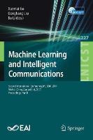 Machine Learning and Intelligent Communications Second International Conference, MLICOM 2017, Weihai, China, August 5-6, 2017, Proceedings, Part II by Xuemai Gu